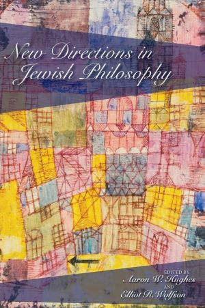 New Directions in Jewish Philosophy - Aaron W. Hughes (Editor), Elliot R. Wolfson