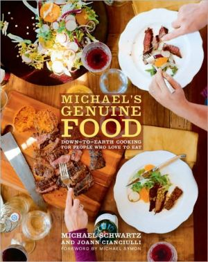 Michael's Genuine Food: Down-to-Earth Cooking for People Who Love to Eat - Michael Schwartz, JoAnn Cianciulli