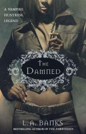 The Damned (Vampire Huntress Legend Series #6) - L.A. Banks