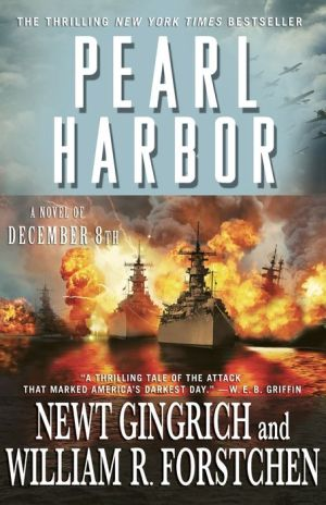 Pearl Harbor: A Novel of December 8th - Newt Gingrich, William R. Forstchen