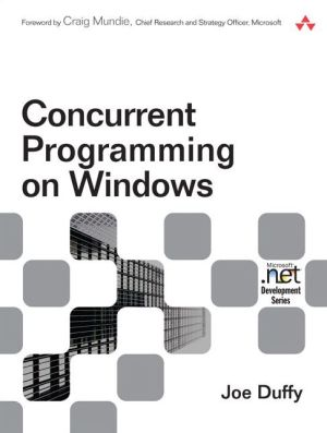 Concurrent Programming on Windows - Joe Duffy, Foreword by Craig Mundie