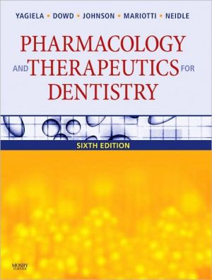 Pharmacology and Therapeutics for Dentistry - John A. Yagiela, Frank J. Dowd, Enid A. Neidle, Bart Johnson, Angelo Mariotti