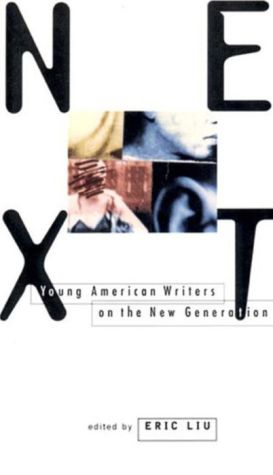 Next: Young American Writers on the New Generation - Eric Liu (Editor)