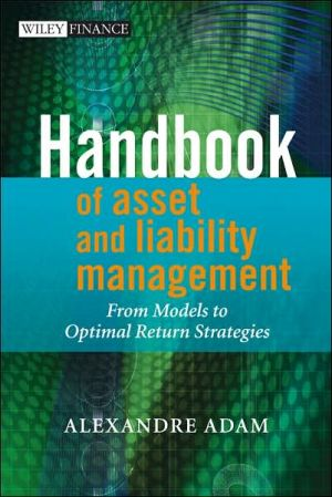Handbook of Asset and Liability Management: From Models to Optimal Return Strategies - Alexandre Adam