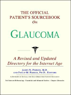 Official Patient's SourceBook on Glaucoma - Icon Health Publications