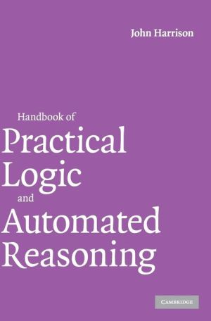 Handbook of Practical Logic and Automated Reasoning - John Harrison