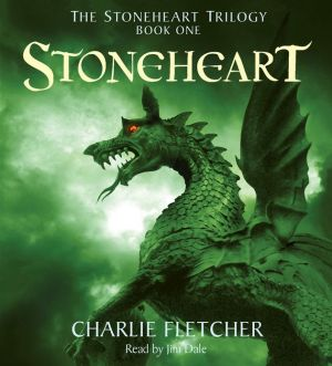 Stoneheart (The Stoneheart Trilogy #1) - Charlie Fletcher, Read by Jim Dale
