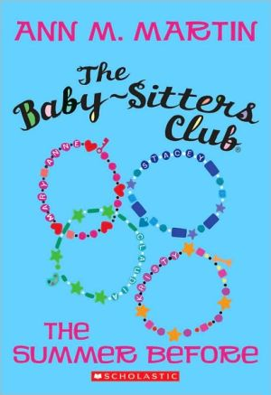 The Summer Before (The Baby-Sitters Club Series)