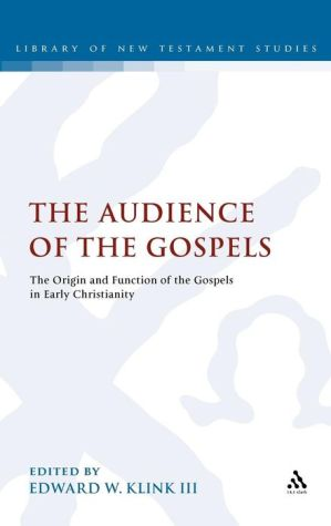 The Audience Of The Gospels - Edward W. Klink III (Editor)