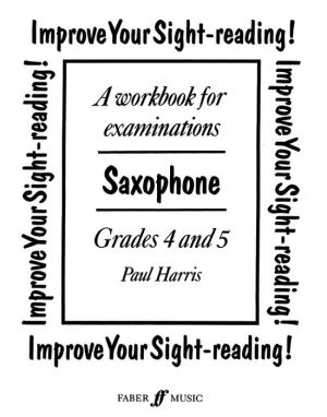 Improve Your Sight-reading! Saxophone: Grade 4-5 - Paul Harris