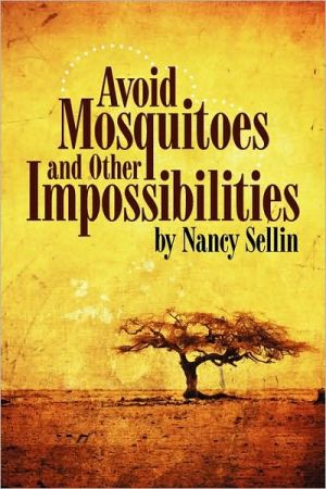 Avoid Mosquitoes and Other Impossibilities - Nancy Sellin