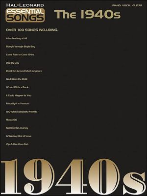 Essential Songs - The 1940s - Hal Leonard Corp., Created by Hal Leonard Publishing Corporation