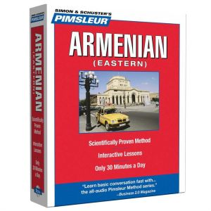 Armenian (Eastern): Learn to Speak and Understand Eastern Armenian with Pimsleur Language Programs - Pimsleur