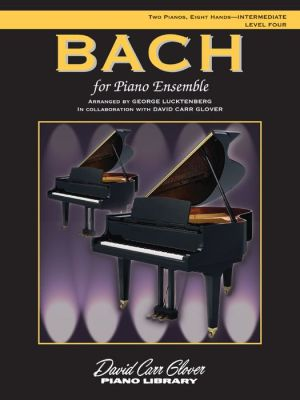Bach for Piano Ensemble: Level 4, Sheet - George Lucktenberg, David Carr Glover