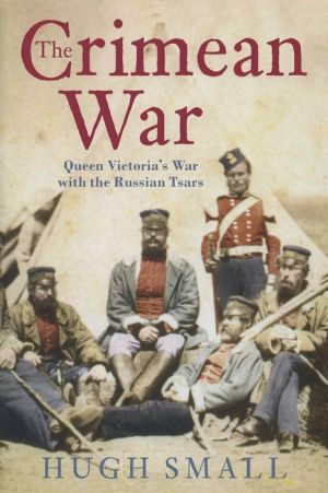 The Crimean War: Queen Victoria's War with the Russian Tsars