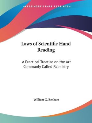 Laws of Scientific Hand Reading: A Practical Treatise on the Art Commonly Called Palmistry (1900)