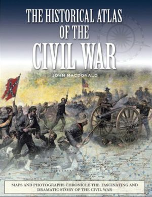 Historical Atlas of the Civil War - Henry Russell, John MacDonald
