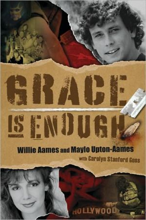 Grace is Enough - Willie Aames, Carolyn Stanford Goss, Maylo Upton
