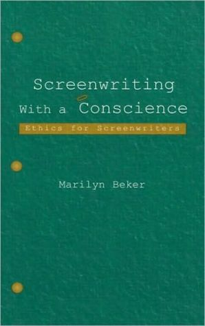 Screenwriting With a Conscience: Ethics for Screenwriters