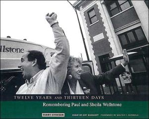 Twelve Years and Thirteen Days: Remembering Paul and Sheila Wellstone - Terry Gydesen