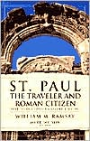 St. Paul the Traveler and Roman Citizen - William M. Ramsay, Frederick Fyvie Bruce, Revised by Mark Wilson