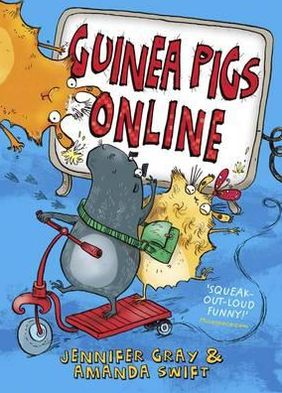 Guinea Pigs Online. by Amanda Swift, Jennifer Gray
