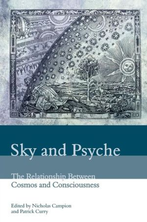 Sky and Psyche: The Relationship Between Cosmos and Consciousness