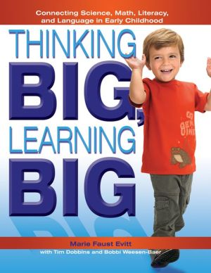 Thinking BIG, Learning BIG: Connecting Science, Math, Literacy, and Language in Early Childhood - Marie Faust Evitt, Tim Dobbins, Bobbi Weesen-Baer