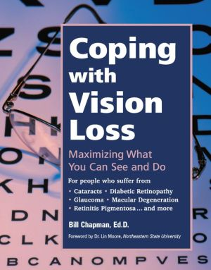 Coping with Vision Loss: Maximizing What You Can See and Do - Bill Chapman