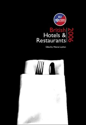 Les Routiers British Hotels and Restaurants 2006: The Road to Good Food - Melanie Leyshon (Editor), Manufactured by Les Routiers Guides