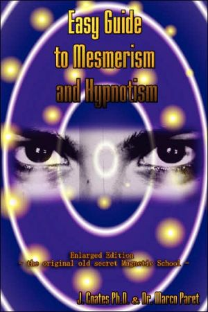 Easy Guide to Mesmerism and Hypnotism - Marco Paret, James Coates