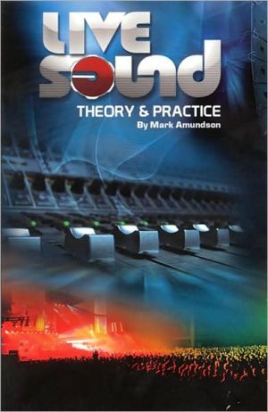 Live Sound: Theory and Practice - Mark Amundson