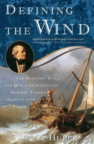 Defining the Wind: The Beaufort Scale, and How a 19th-Century Admiral Turned Science into Poetry