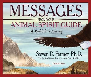 Messages from Your Animal Spirit Guide: A Meditation Journey - Steven D. Farmer