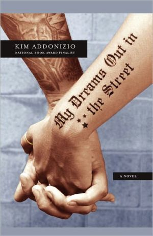 My Dreams out in the Street - Kim Addonizio