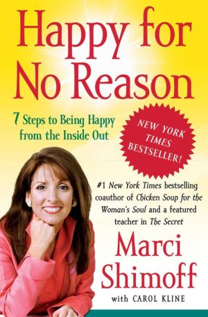 Happy for No Reason: 7 Steps to Being Happy from the Inside Out - Marci Shimoff, With Carol Kline