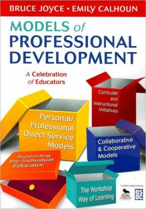 Models of Professional Development: A Celebration of Educators - Bruce Joyce, Emily Calhoun