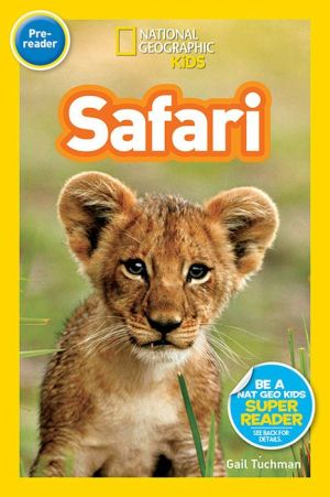 Safari (National Geographic Readers Series) - Gail Tuchman