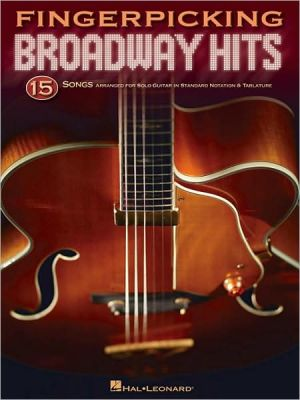 Fingerpicking Broadway Hits: 15 Songs Arranged for Solo Guitar in Standard Notation and Tab - Hal Leonard Corp.