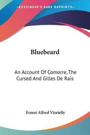 Bluebeard: An Account of Comorre, the Cursed and Gilles de Rais