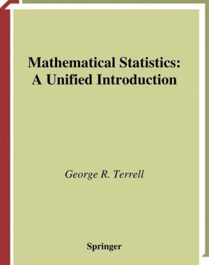 Mathematical Statistics: A Unified Introduction - George R. Terrell