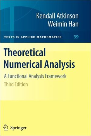 Theoretical Numerical Analysis: A Functional Analysis Framework - Kendall Atkinson, Weimin Han