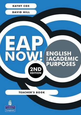 Eap Now!: English for Academic Purposes. Teacher's Book