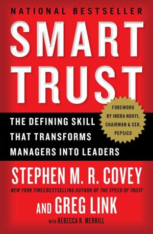 Smart Trust: Creating Prosperity, Energy, and Joy in a Low-Trust World - Stephen M.R. Covey, Rebecca R. Merrill, Greg Link