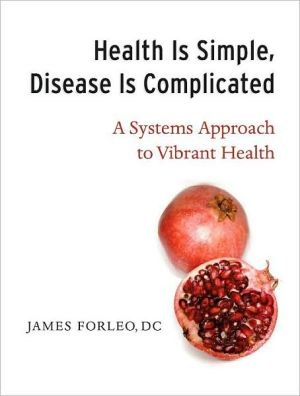 Health Is Simple, It's Disease That's Complicated - James Forleo
