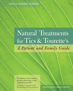 Natural Treatments for Tics and Tourette's: A Patient and Family Guide - Sheila Rogers