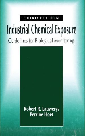 Industrial Chemical Exposure: Guidelines for Biological Monitoring - Robert R. Lauwerys, Perrine Hoet