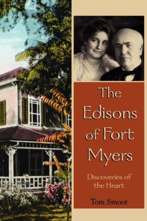 The Edisons of Fort Myers - Tom Smoot