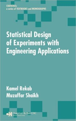 Statistical Design of Experiments with Engineering Applications - Kamel Rekab, Muzaffar Shaikh, Rekab Rekab