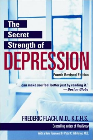 The Secret Strength of Depression, Fourth Edition - Frederic Flach